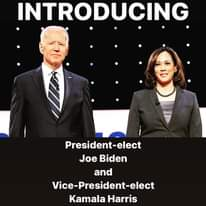 Image may contain: 2 people, text that says 'INTRODUCING President-elect Joe Biden and Vice-President-elect President- Kamala Harris'