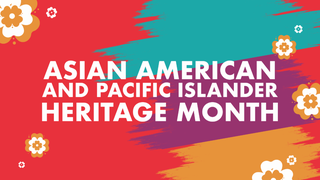 May be an image of text that says 'ASIAN AMERICAN AND PACIFIC ISLANDER HERITAGE MONTH'